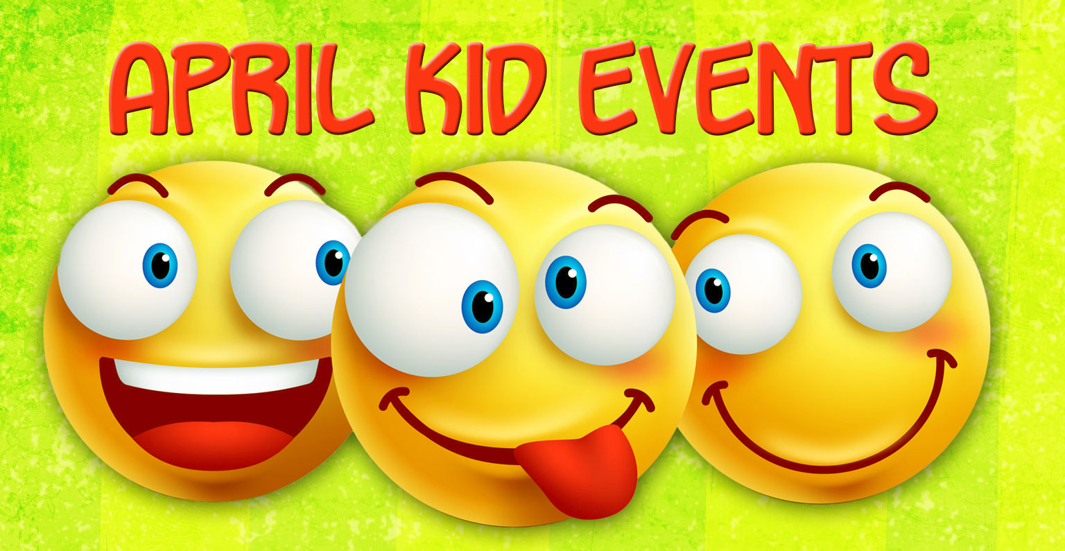April Family Friendly Events