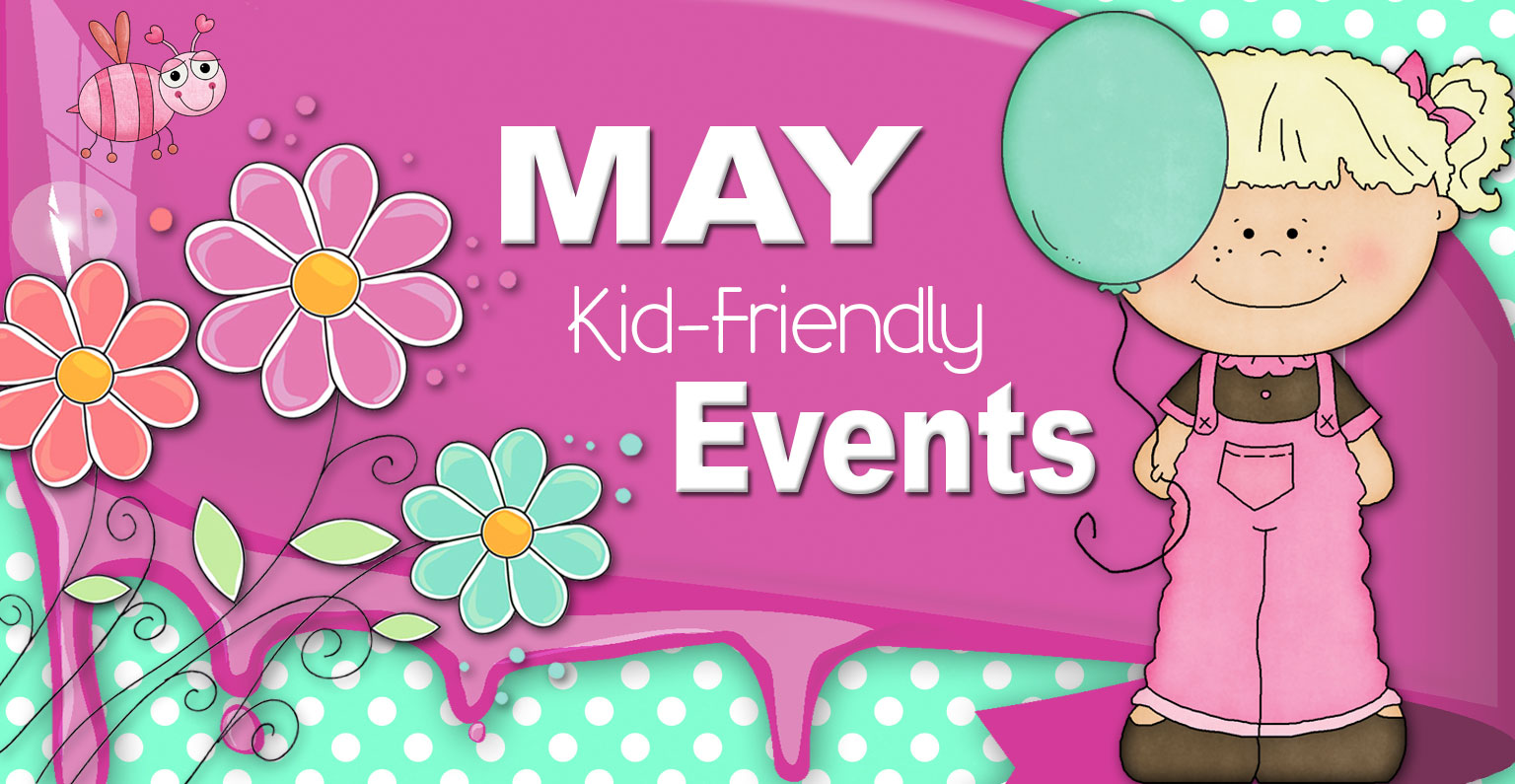 May Events for Kids!