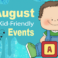 Family Friendly Events for August