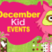 Kid Events For December