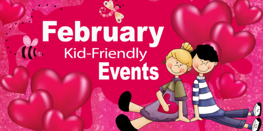 February Kid-Friendly Events