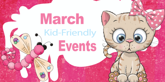 March Kid-Friendly Events